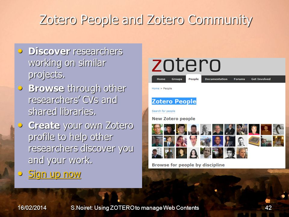 Zotero People and Zotero Community Discover researchers working on similar projects.