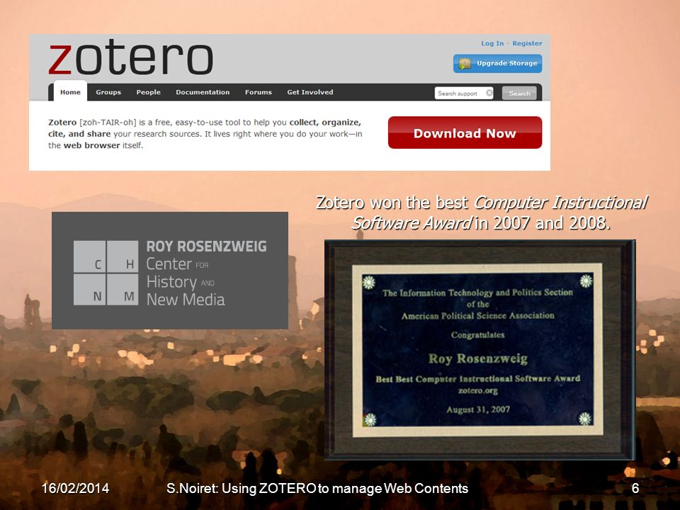 Zotero won the best Computer Instructional Software Award in 2007 and 2008.