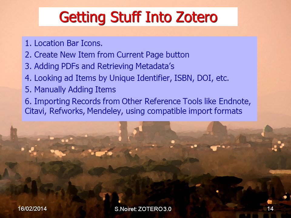 Getting Stuff Into Zotero 1. Location Bar Icons. 2.