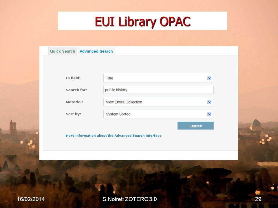 16/02/2014S.Noiret: ZOTERO 3.029 EUI Library OPAC
