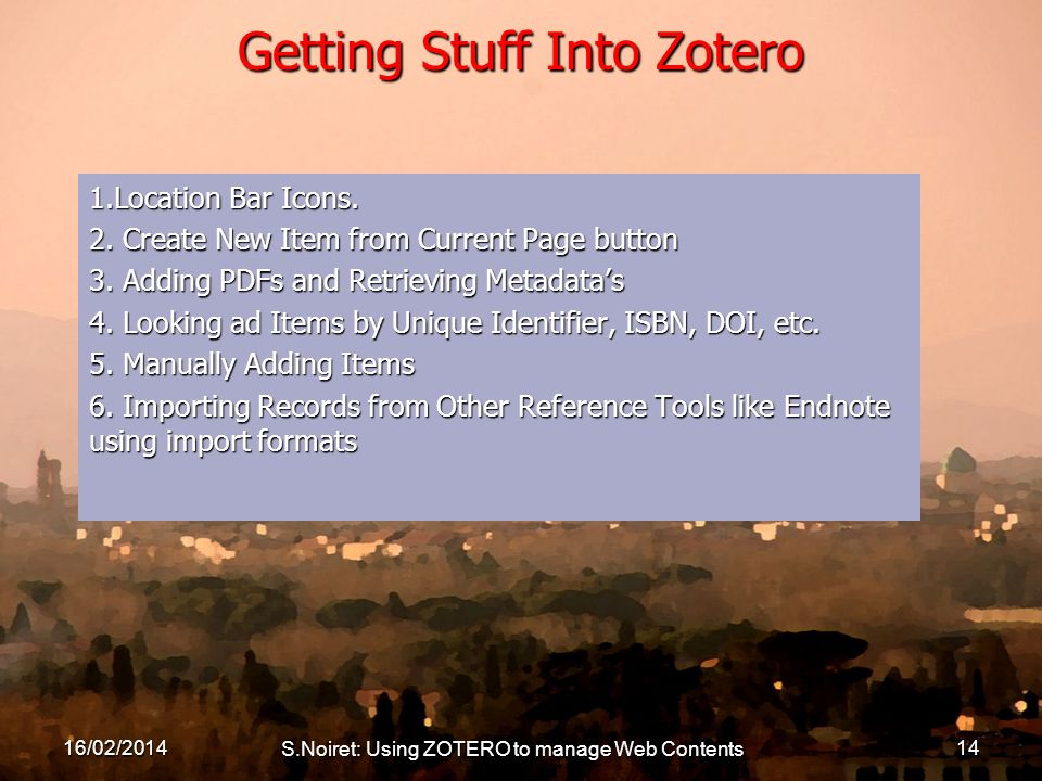 Getting Stuff Into Zotero 1.Location Bar Icons. 2.
