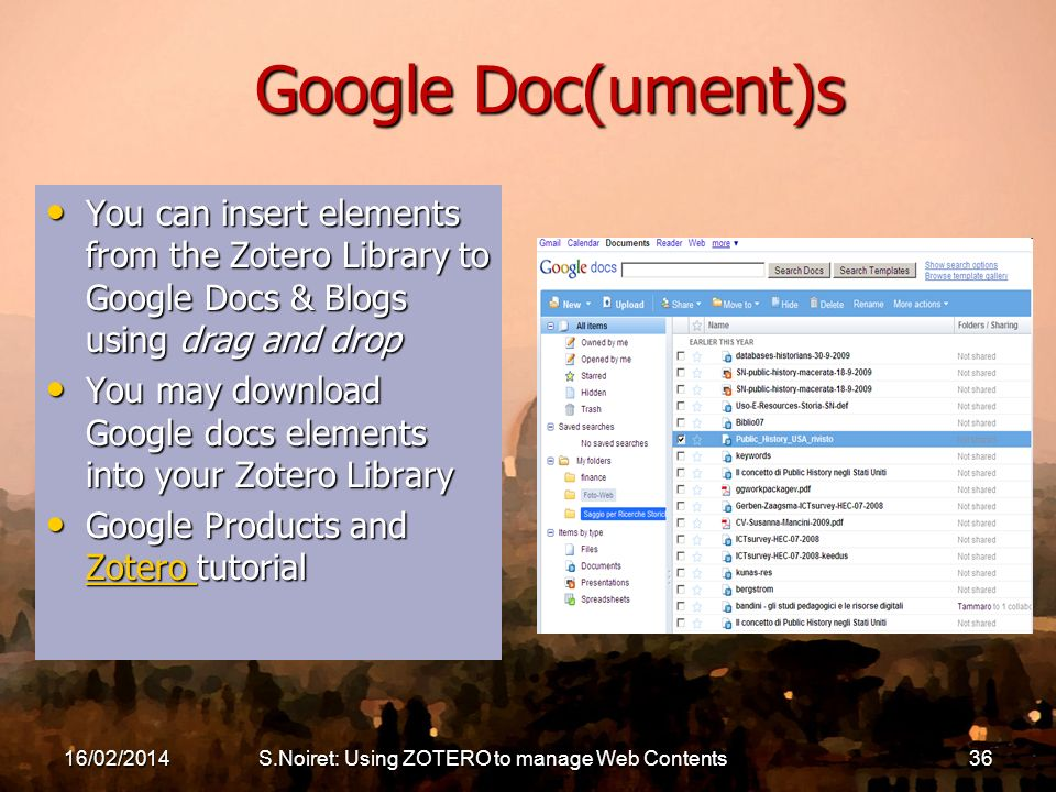 Google Doc(ument)s You can insert elements from the Zotero Library to Google Docs & Blogs using drag and drop You can insert elements from the Zotero
