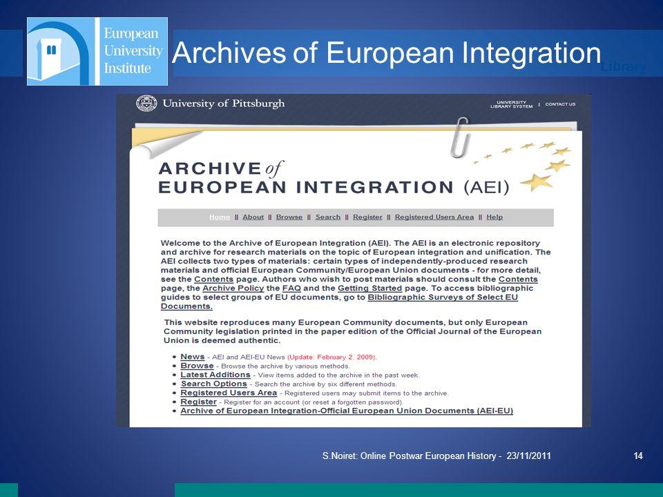 Library S.Noiret: Online Postwar European History - 23/11/201114 Archives of European Integration