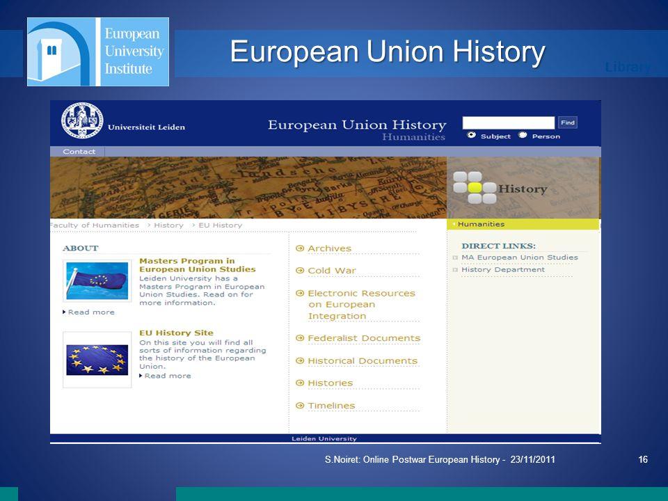 Library S.Noiret: Online Postwar European History - 23/11/201116 European Union History