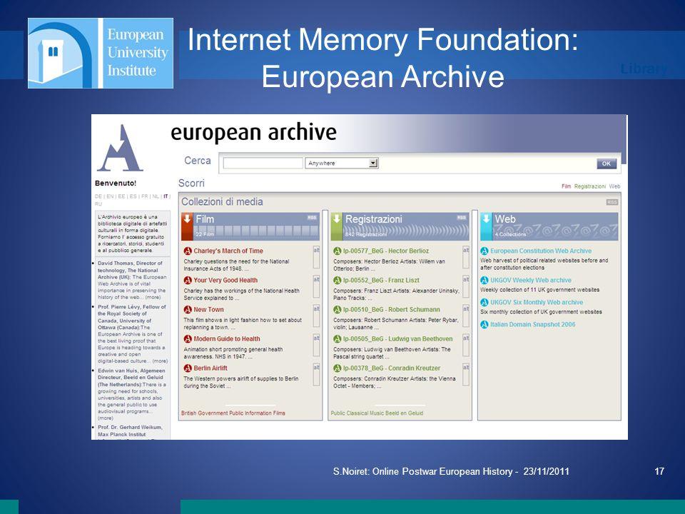 Library S.Noiret: Online Postwar European History - 23/11/201117 Internet Memory Foundation: European Archive
