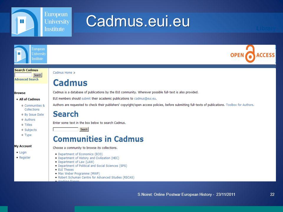 Library S.Noiret: Online Postwar European History - 23/11/201122 Cadmus.eui.eu