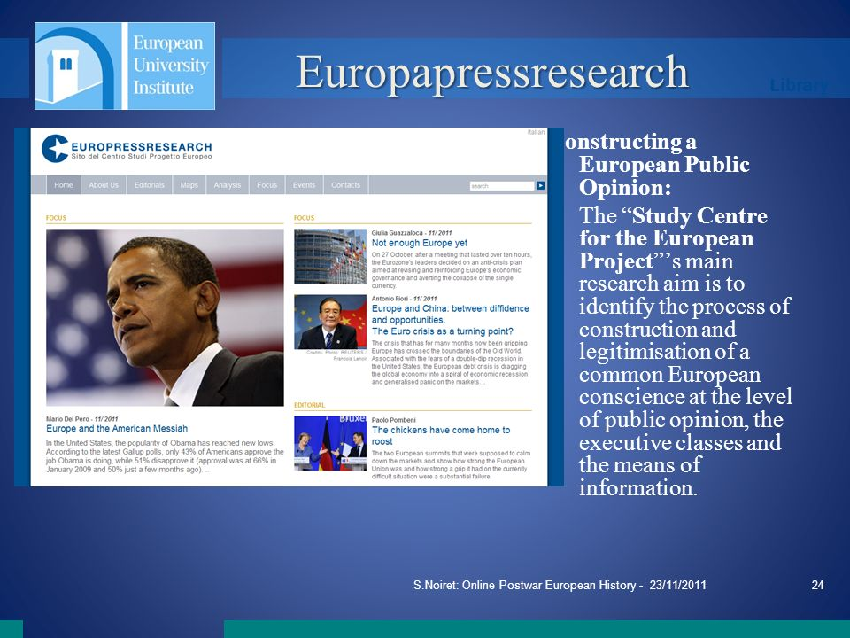 Library S.Noiret: Online Postwar European History - 23/11/201124 Europapressresearch Constructing a European Public Opinion: The Study Centre for the