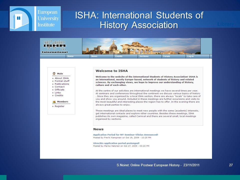 Library S.Noiret: Online Postwar European History - 23/11/201127 ISHA: International Students of History Association
