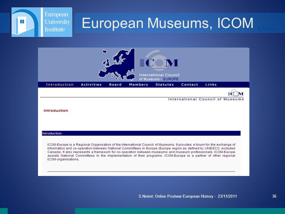 Library S.Noiret: Online Postwar European History - 23/11/201136 European Museums, ICOM