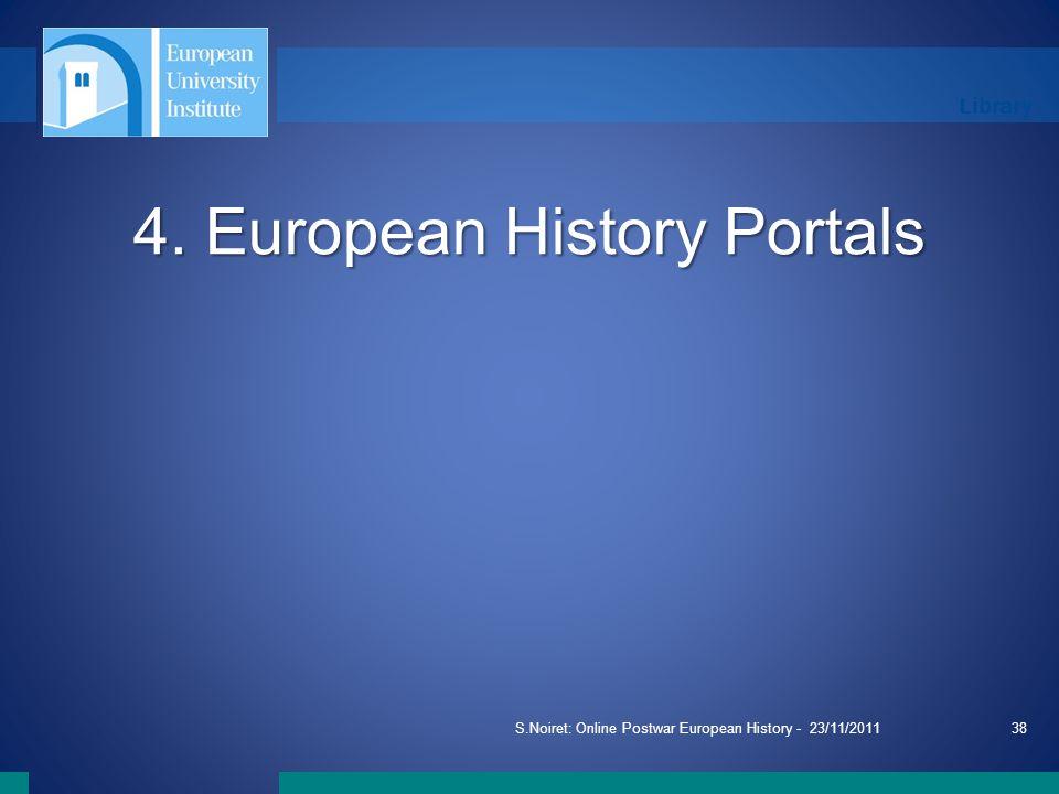 Library S.Noiret: Online Postwar European History - 23/11/201138 4. European History Portals