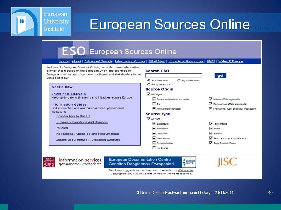 Library S.Noiret: Online Postwar European History - 23/11/201140 European Sources Online