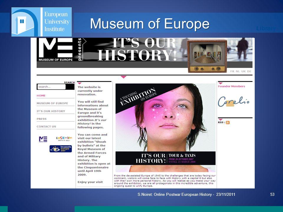 Library S.Noiret: Online Postwar European History - 23/11/201153 Museum of Europe