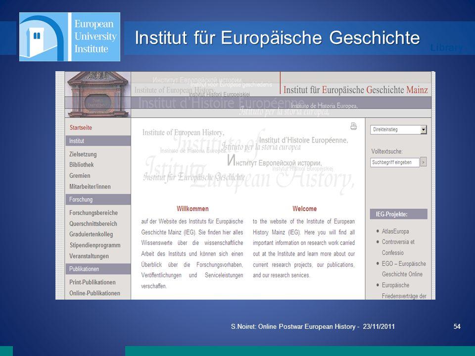 Library S.Noiret: Online Postwar European History - 23/11/201154 Institut für Europäische Geschichte