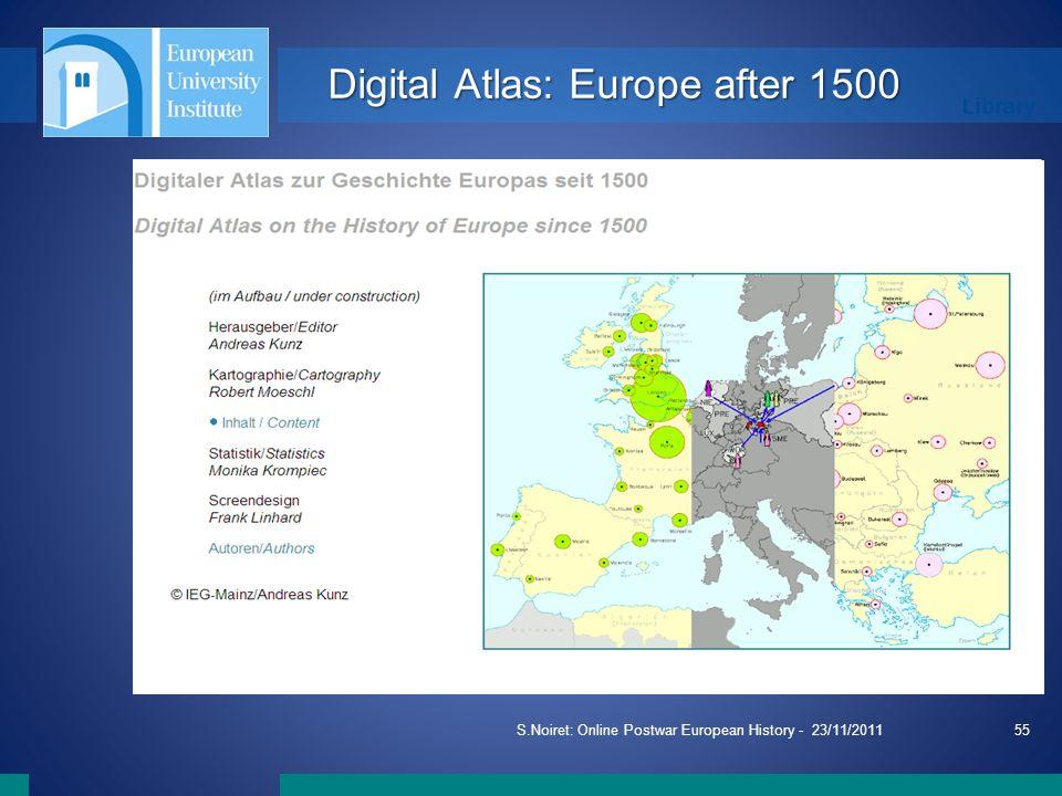 Library S.Noiret: Online Postwar European History - 23/11/201155 Digital Atlas: Europe after 1500