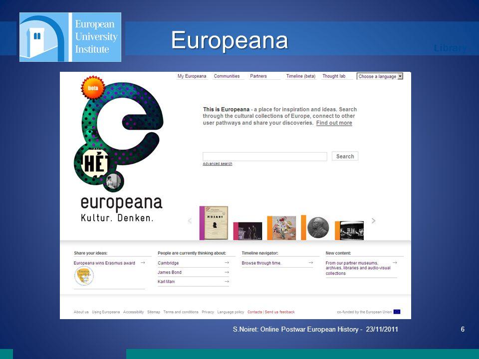 Library S.Noiret: Online Postwar European History - 23/11/20116 Europeana