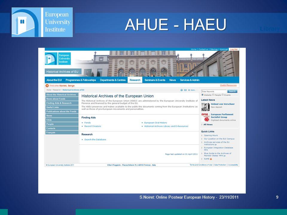 Library S.Noiret: Online Postwar European History - 23/11/20119 AHUE - HAEU