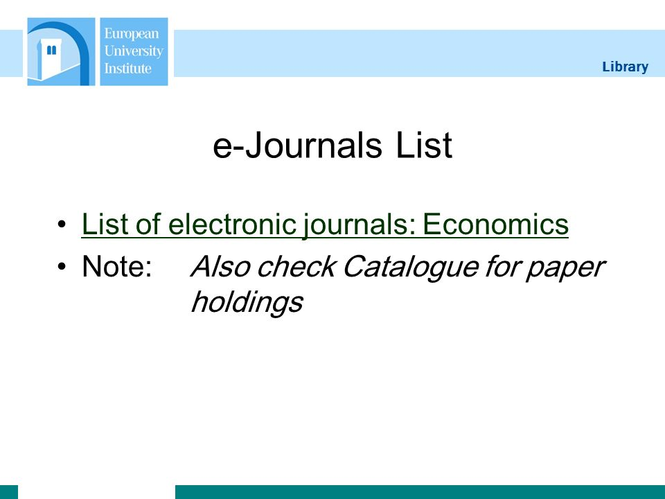 Library e-Journals List List of electronic journals: Economics Note:Also check Catalogue for paper holdings