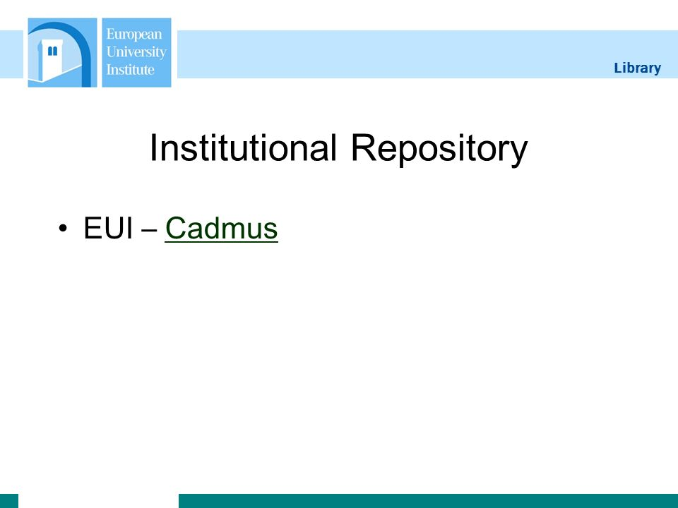 Library Institutional Repository EUI – CadmusCadmus