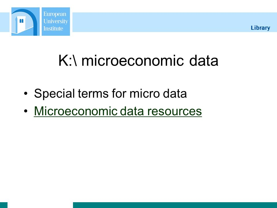 Library K:\ microeconomic data Special terms for micro data Microeconomic data resources