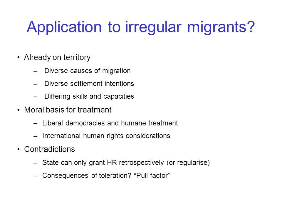 Application to irregular migrants? Already on territory – Diverse causes of migration – Diverse settlement intentions – Differing skills and capacitie