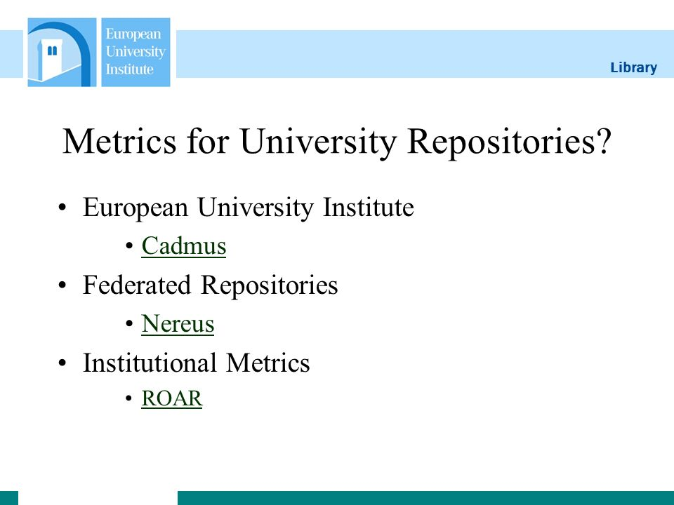 Library Metrics for University Repositories.