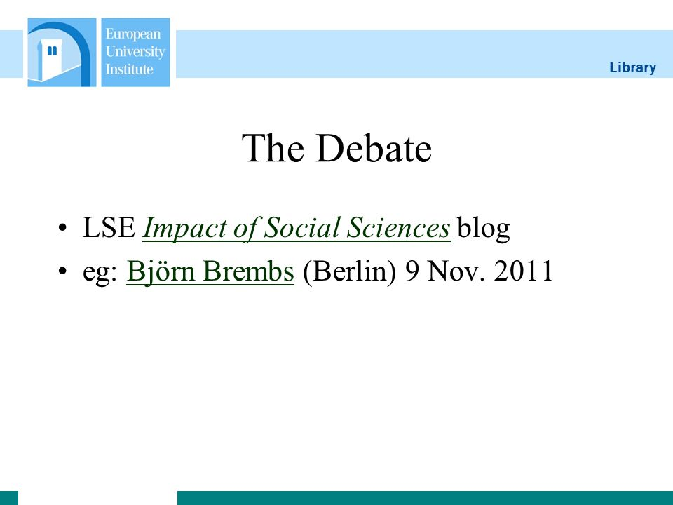 Library The Debate LSE Impact of Social Sciences blogImpact of Social Sciences eg: Björn Brembs (Berlin) 9 Nov.