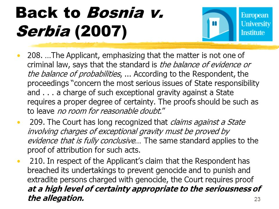 Back to Bosnia v. Serbia (2007) 208. …The Applicant, emphasizing that the matter is not one of criminal law, says that the standard is the balance of