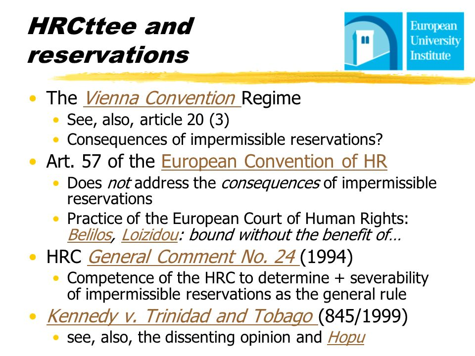 HRCttee and reservations The Vienna Convention RegimeVienna Convention See, also, article 20 (3) Consequences of impermissible reservations? Art. 57 o