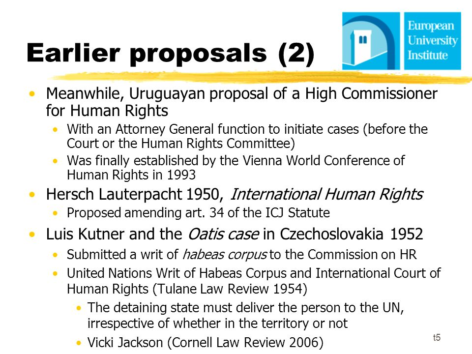 Earlier proposals (2) Meanwhile, Uruguayan proposal of a High Commissioner for Human Rights With an Attorney General function to initiate cases (befor