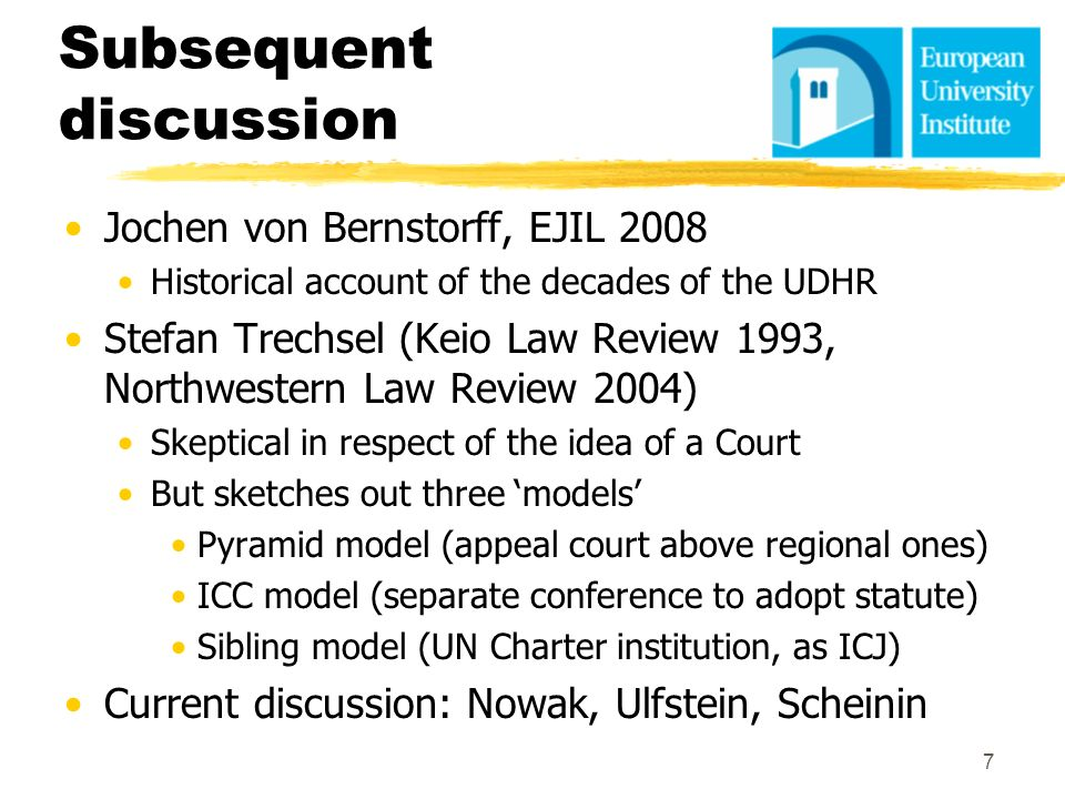 Subsequent discussion Jochen von Bernstorff, EJIL 2008 Historical account of the decades of the UDHR Stefan Trechsel (Keio Law Review 1993, Northweste