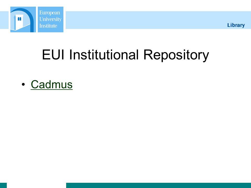 Library EUI Institutional Repository Cadmus