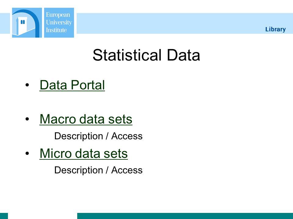 Library Statistical Data Data Portal Macro data sets Description / AccessMacro data sets Micro data sets Description / AccessMicro data sets