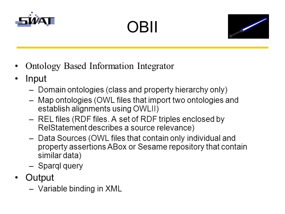 OBII Ontology Based Information Integrator Input –Domain ontologies (class and property hierarchy only) –Map ontologies (OWL files that import two ontologies and establish alignments using OWLII) –REL files (RDF files.