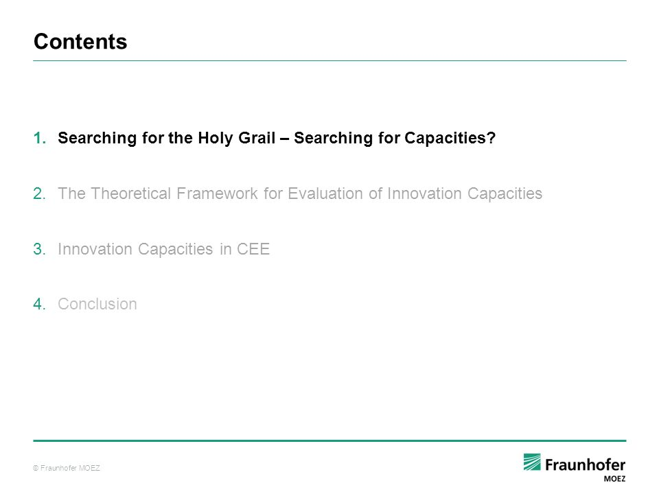 © Fraunhofer MOEZ Contents 1.Searching for the Holy Grail – Searching for Capacities.
