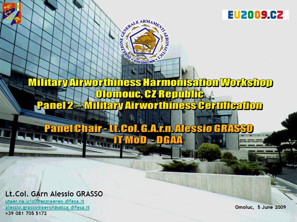 DGAA 15 Omoluc, 5 June 2009 Lt.Col. GArn Alessio GRASSO utaer.na.u1s0@armaereo.difesa.it alessio.grasso@aeronautica.difesa.it +39 081 705 5172