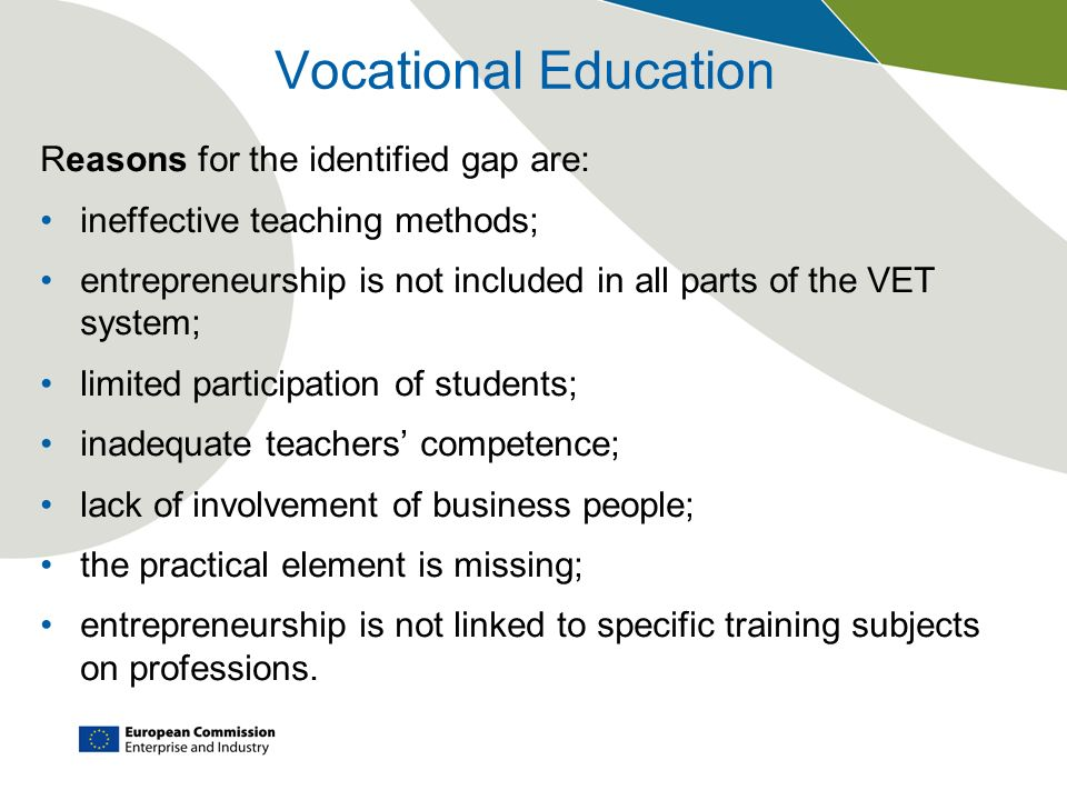Vocational Education Reasons for the identified gap are: ineffective teaching methods; entrepreneurship is not included in all parts of the VET system
