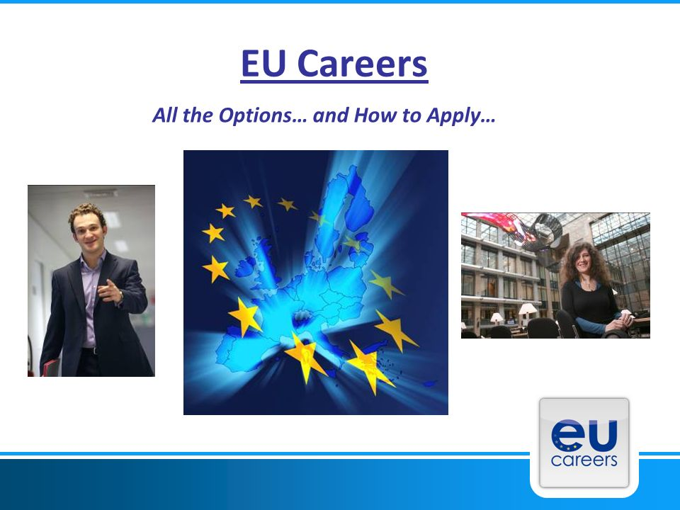 EU Careers All the Options… and How to Apply…