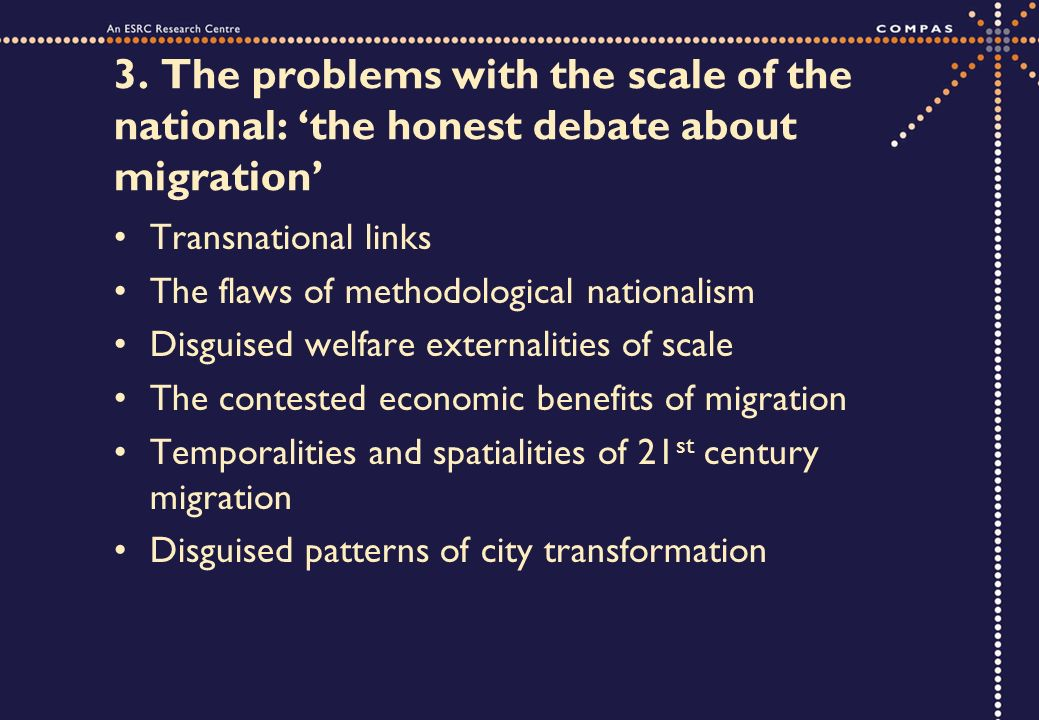 3. The problems with the scale of the national: the honest debate about migration Transnational links The flaws of methodological nationalism Disguise