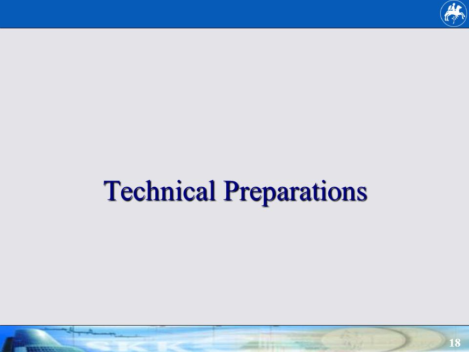 18 Technical Preparations