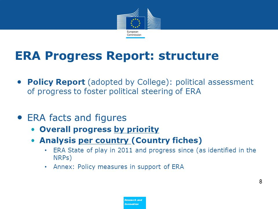 Research and Innovation Research and Innovation Overall progress by priority Factual presentation Indicates whether in each priority there is a group of/all countries well advanced (based on best practices and their implementation) there is a group/all countries where more action may be needed The contributions of Stakeholders organisations State of play Commission s actions 9