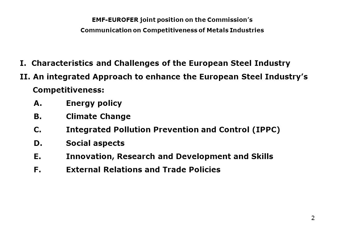 2 I. Characteristics and Challenges of the European Steel Industry II.
