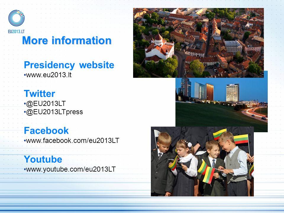 More information Presidency website www.eu2013.lt Twitter @EU2013LT @EU2013LTpress Facebook www.facebook.com/eu2013LT Youtube www.youtube.com/eu2013LT