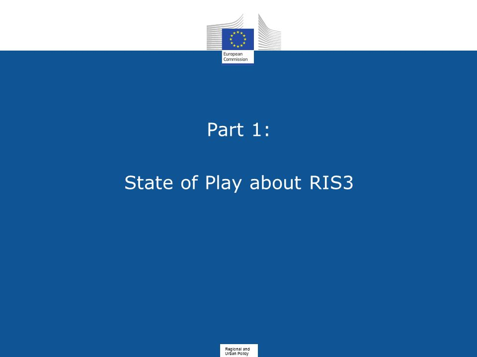 Part 1: State of Play about RIS3 Regional and Urban Policy
