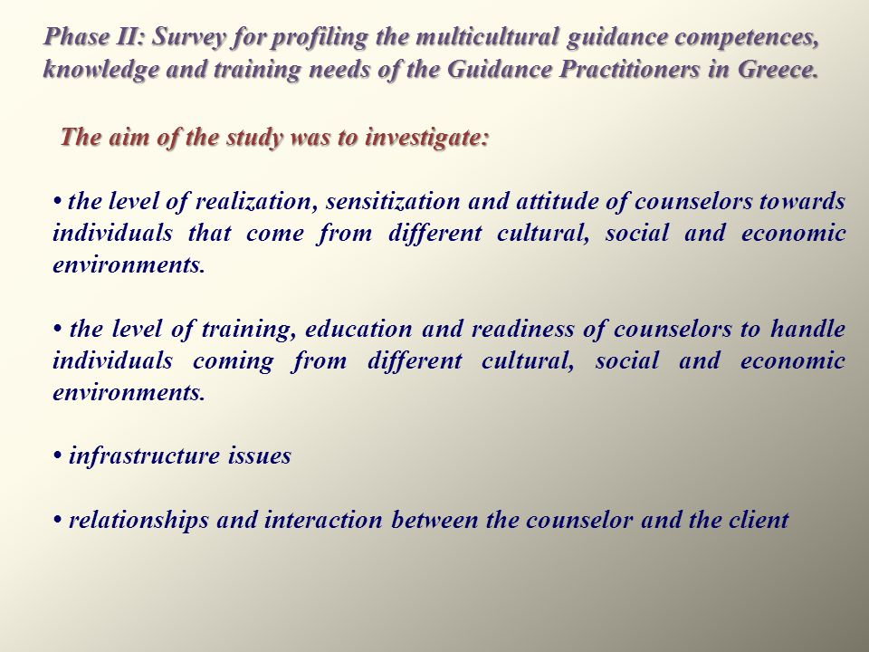Phase II: Survey for profiling the multicultural guidance competences, knowledge and training needs of the Guidance Practitioners in Greece. The aim o