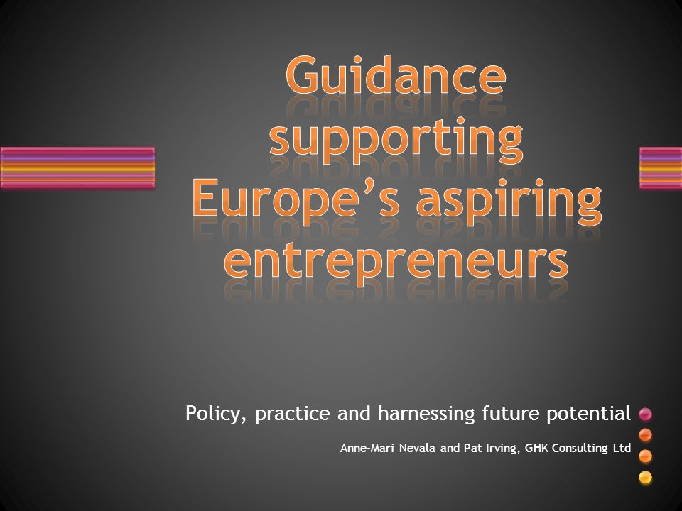 Policy, practice and harnessing future potential Anne-Mari Nevala and Pat Irving, GHK Consulting Ltd