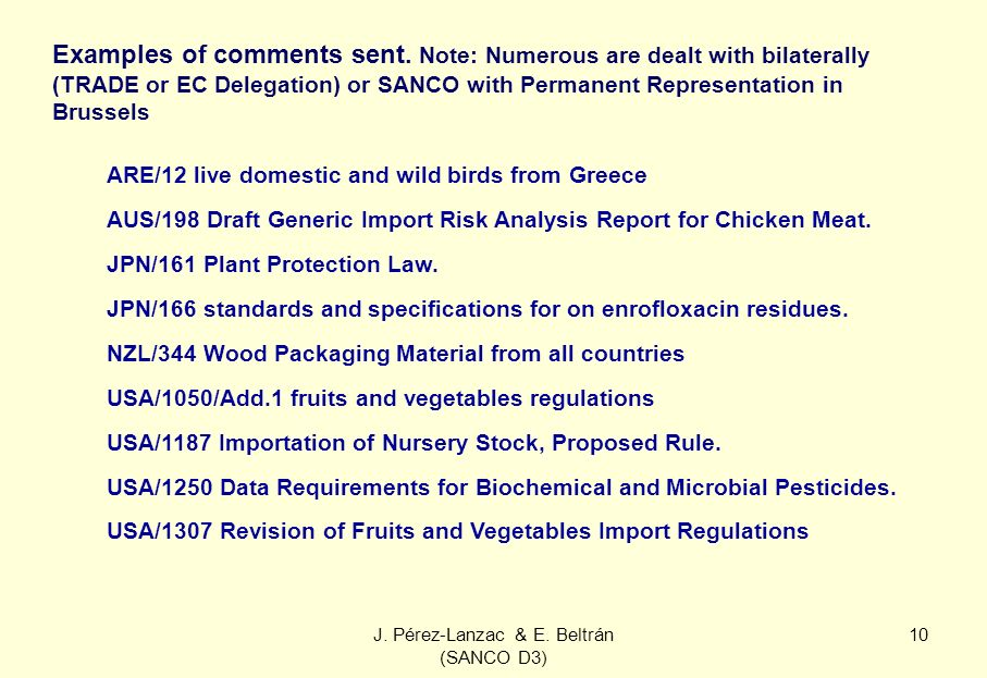 J. Pérez-Lanzac & E. Beltrán (SANCO D3) 10 ARE/12 live domestic and wild birds from Greece AUS/198 Draft Generic Import Risk Analysis Report for Chick
