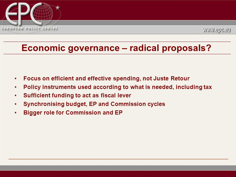 Economic governance – radical proposals.