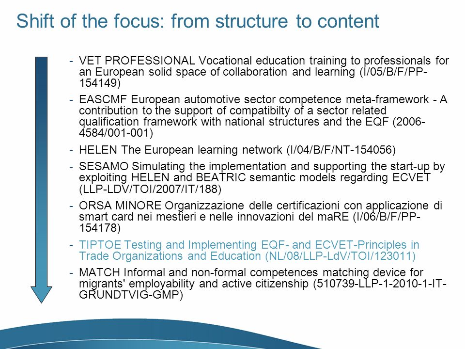 Shift of the focus: from structure to content -VET PROFESSIONAL Vocational education training to professionals for an European solid space of collabor