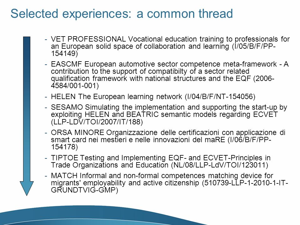 Selected experiences: a common thread -VET PROFESSIONAL Vocational education training to professionals for an European solid space of collaboration an