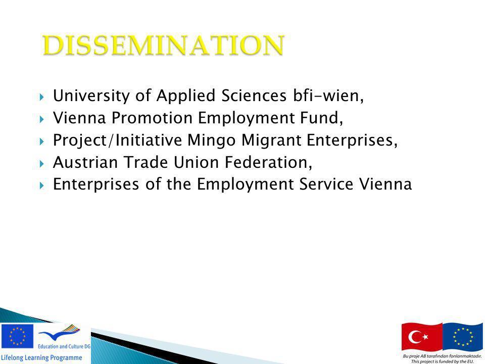 14 DISSEMINATION University of Applied Sciences bfi-wien, Vienna Promotion Employment Fund, Project/Initiative Mingo Migrant Enterprises, Austrian Tra
